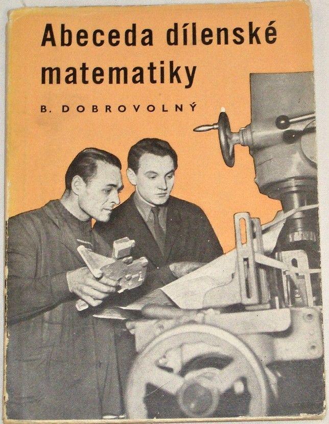 Dobrovolný Bohumil - Abeceda dílenské matematiky