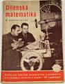 Dobrovolný Bohumil - Dílenská matematika