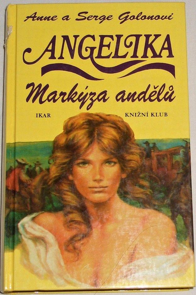 Golonovi Anne a Serge - Angelika Markýza andělů