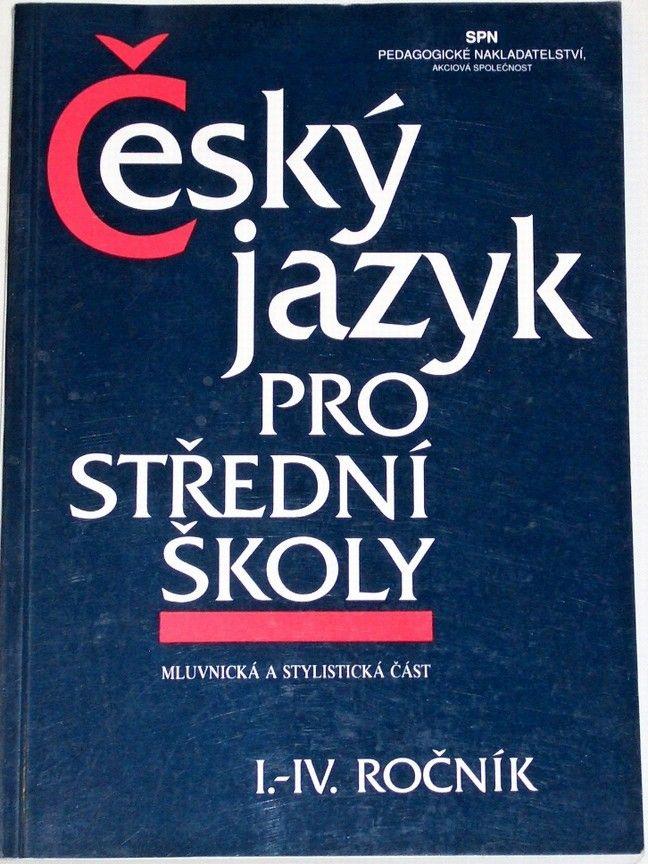 Hlavsa, Čechová - Český jazyk pro střední školy (I.-IV. ročník)