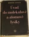 Horák Zdeněk - Úvod do molekulové a atomové fysiky