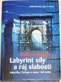 Kagan Robert - Labyrint síly a ráj slabosti