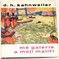 Kahnweiler Daniel Henry - Mé galerie a moji malíři
