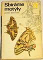 Moucha Josef - Sbíráme motýly