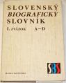 Slovenský biografický slovník (r. 833 - 1990) I. zväzok A - D