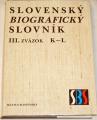Slovenský biografický slovník (r. 833 - 1990) III. zväzok K - L