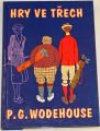 Wodehouse P.G. - Hry ve třech