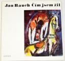 Bauch Jan - Čím jsem žil