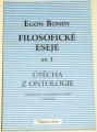 Bondy Egon - Filosofické eseje sv. 1
