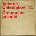 Chlebnikov Velemír - Čmáranice po nebi