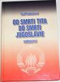Dizdarević Faif - Od smrti Tita do smrti Jugoslávie
