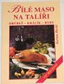 Havlů Karina - Bílé maso na talíři