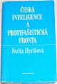 Hyršlová Květa - Česká inteligence a protifašistická fronta