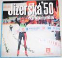 Jizerská 50 - Závod plný příběhů