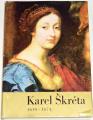 Karel Škréta 1610 - 1674 (Národní galerie v Praze)