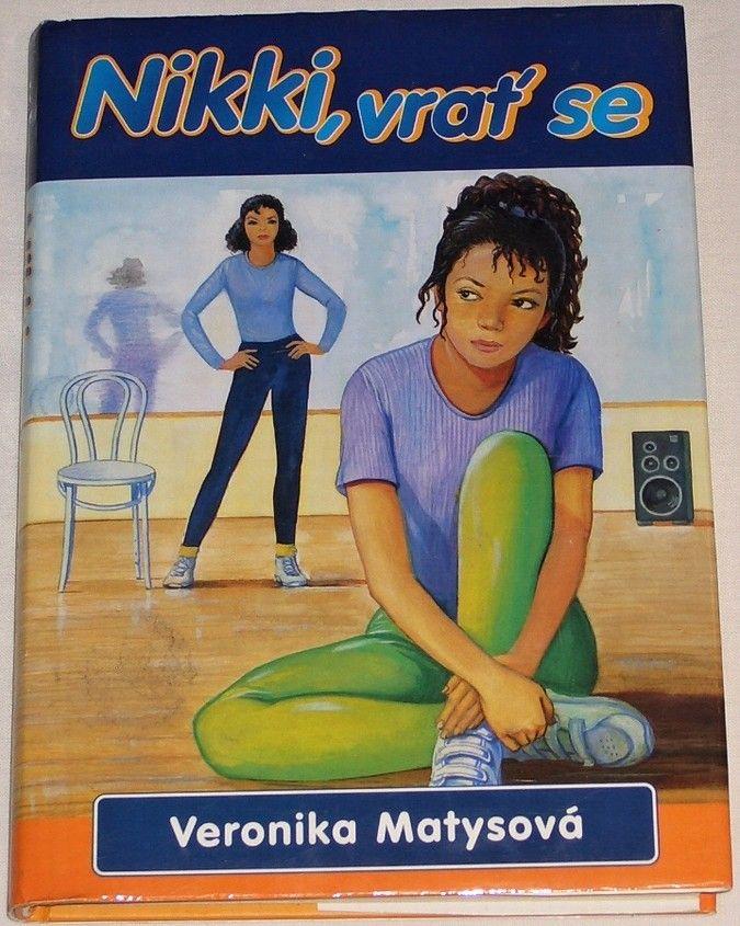 Matysová Veronika - Nikki, vrať se
