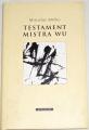 Míčko Miroslav - Testament Mistra Wu
