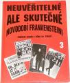 Neuvěřitelné, ale skutečné 3: Novodobí Frankensteini