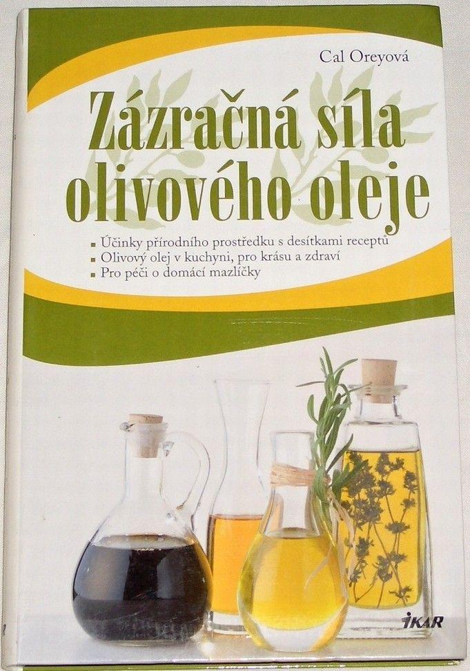 Oreyová Cal - Zázračná síla olivového oleje