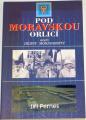 Pernes Jiří - Pod Moravskou orlicí aneb Dějiny moravanství