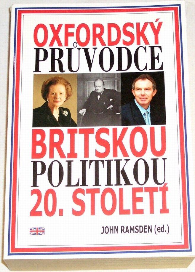 Ramsden Jonh - Oxfordský průvodce britskou politikou 20. století