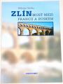 Štěrba Miloslav - Zlín (Most mezi Francií a Ruskem)