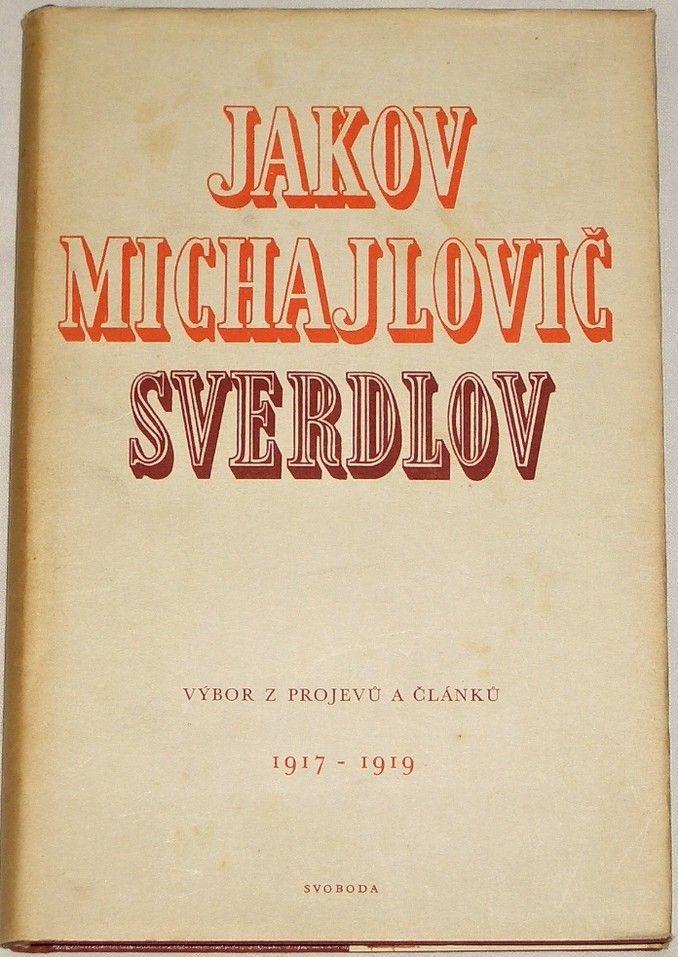Sverdlov Jakov M. - Výbor projevů a článků 1917 - 1919