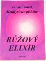 Tomáš Eduard - Metafyzické příběhy III: Růžový elixír