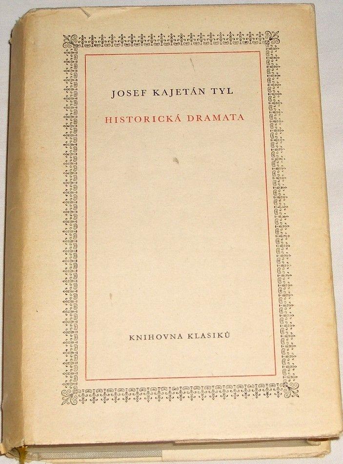 Tyl Josef Kajetán - Historická dramata