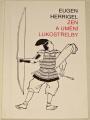 Herrigel Eugen - Zen a umění lukostřelby