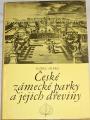 Hieke Karel - České zámecké parky a jejich dřeviny