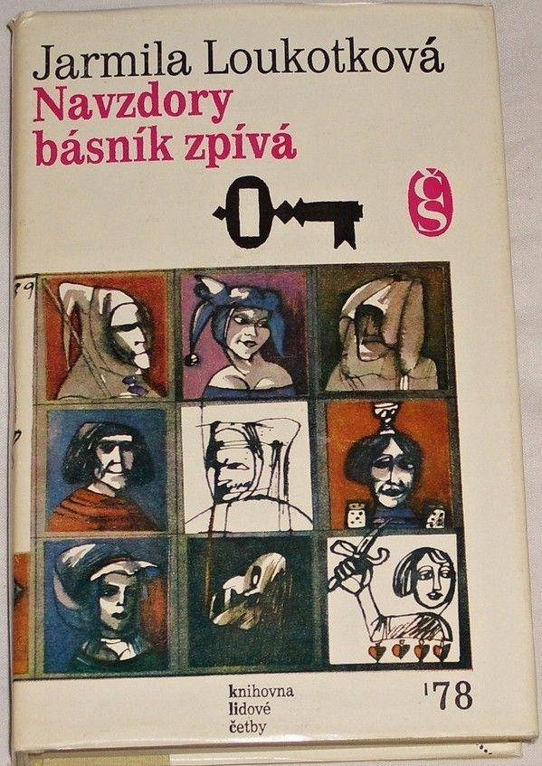 Loukotková Jarmila - Navzdory básník zpívá