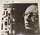 LP Carl Orff - Sborové skladby