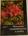 Matouš Jan - Pěstujeme rhododendrony a azalky