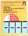 Novák, Měšťan - Úprava vnějších a vnitřních povrchů staveb a bytů
