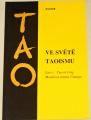 TAO - Ve světě taoismu (Moudrost mistra Čuanga)