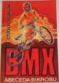 Babák Ctibor - BMX abeceda bikrosu