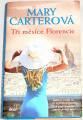 Carterová Mary - Tři měsíce Florencie