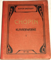 Chopin - Klavierwerke I.