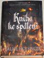 Holsinger Bruce - Kniha ke spálení