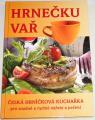 Hrnečku vař - Česká hrníčková kuchařka pro snadné a rychlé vaření a pečení
