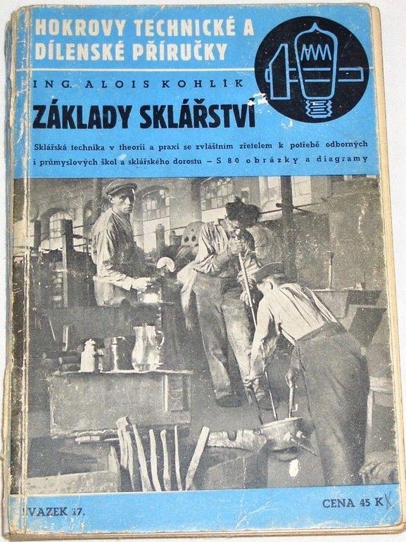 Kohlík Alois - Základy sklářství