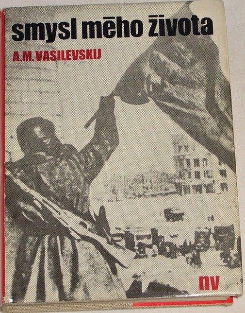 Vasilevskij A. M. - Smysl mého života