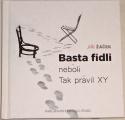 Žáček Jiří - Basta fidli neboli Tak pravil XY
