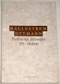 Ballestrem, Ottmann - Politická filosofie 20. století