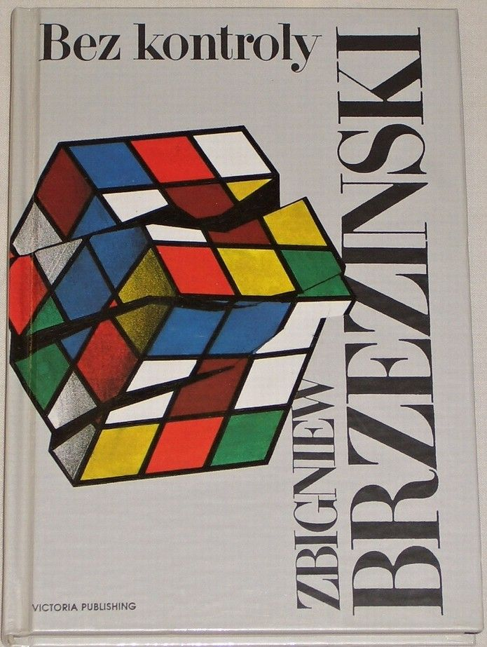 Brzezinski Zbigniew - Bez kontroly (Chaos v předvečer 21. století)