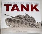 Haskew Michael E. - Tank 100 let nejvýznamnějšího bojového vozidla