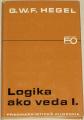 Hegel G. W. F. - Logika ako veda I.