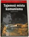 Karelová Magdalena - Tajemná místa komunismu