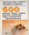 Melichar Miloslav - Rožně, špízy, jehly, špejle - jídla zapečená, gratinovaná